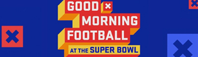 Good Morning Football at The Super Bowl